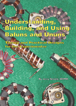 W2FMI   The successor to the popular and authoritative Baluns & Ununs. Includes a great deal of new tutorial material