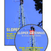 this book shows which basic concepts have to be considered for sloper antennas for the low bands.